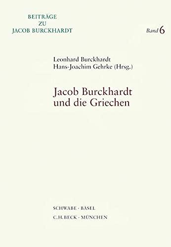 Jacob Burckhardt und die Griechen: Leonhard Burckhardt