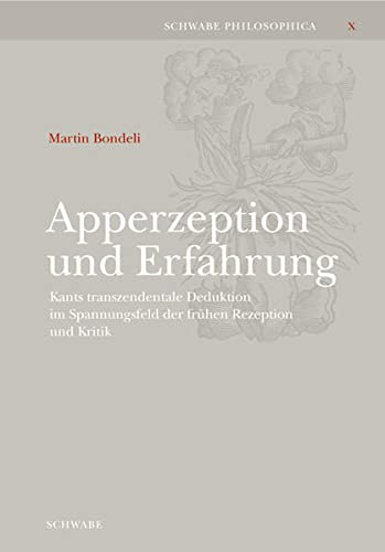 9783796522161: Apperzeption und Erfahrung: Kants transzendentale Deduktion im Spannungsfeld der frühen Rezeption und Kritik