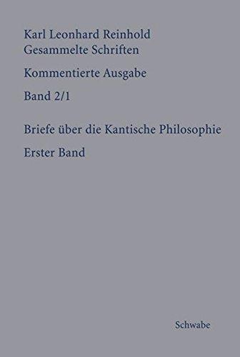 Gesammelte Schriften 2/1Briefe über die Kantische Philosophie. Erster Band: Karl Leonhard...