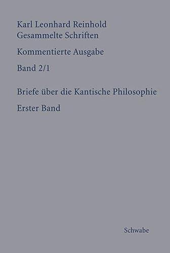 9783796522185: Rgs: Karl Leonhard Reinholdgesammelte Schriften. Kommentierte Ausgabe / Briefe Uber Die Kantische Philosophie (German Edition)
