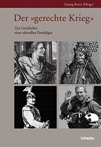 9783796522390: Der gerechte Krieg: Zur Geschichte einer aktuellen Denkfigur