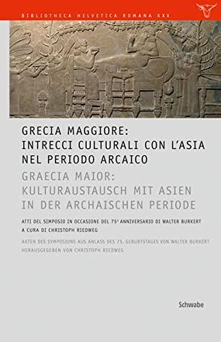 Grecia Maggiore: Intrecci culturali con l'Asia nel periodo arcaico: Christoph Riedweg