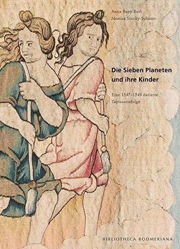 9783796524035: Die Sieben Planeten und ihre Kinder: Eine 1547-1549 datierte Tapisseriefolge Bibliotheca Bodmeriana (Biblioteca Bodmeriana)