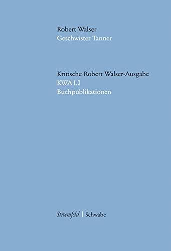 9783796524615: Geschwister Tanner: Kritische Edition des Erstdrucks: 1.2