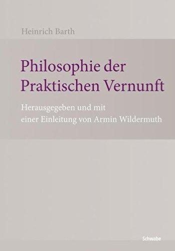 Philosophie der Praktischen Vernunft: Heinrich Barth