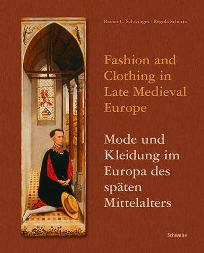 9783796525858: Fashion and Clothing in Late Medieval Europe - Mode und Kleidung im Europa des späten Mittelalters