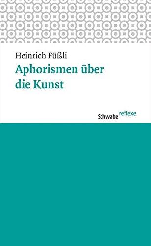 9783796526923: Aphorismen Uber Die Kunst: Ubersetzt Und Herausgegeben Von Eudo C. Mason. Mit Einem Nachwort Zur Neuausgabe Von Matthias Vogel (Schwabe Reflexe) (German Edition)