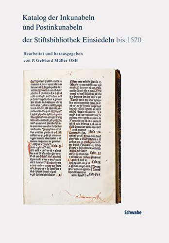Katalog der Inkunabeln und Postinkunabeln der Stiftsbibliothek Einsiedeln bis 1520: Gebhard M�ller