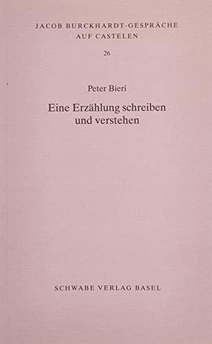 9783796528323: Eine Erzählung schreiben und verstehen (Jacob Burckhardt-gesprache Auf Castelen)