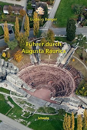 Führer durch Augusta Raurica (Paperback): Ludwig Berger