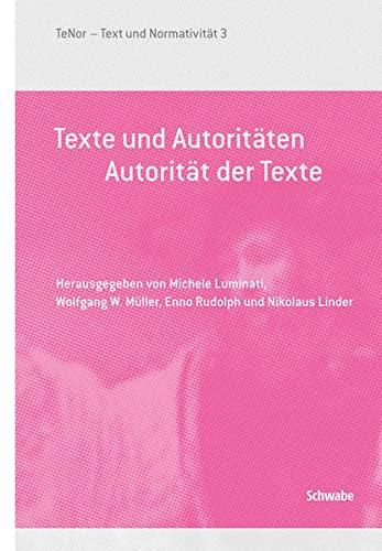Texte und Autoritäten.: Michele Luminati