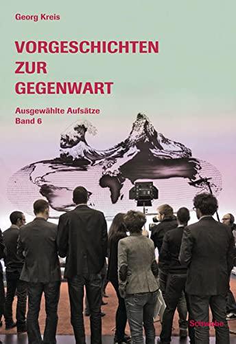 Vorgeschichten zur Gegenwart: Georg Kreis