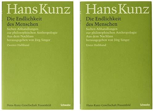 Die Endlichkeit des Menschen: Hans Kunz