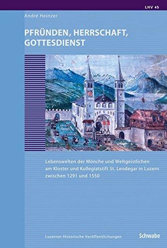 Pfrunden, Herrschaft, Gottesdienst: Lebenswelten Der Monche Und Weltgeistlichen Am Kloster Und ...