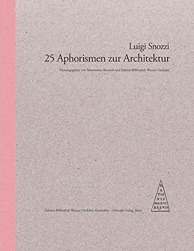 25 Aphorismen zur Architektur: Luigi Snozzi, Maximilian