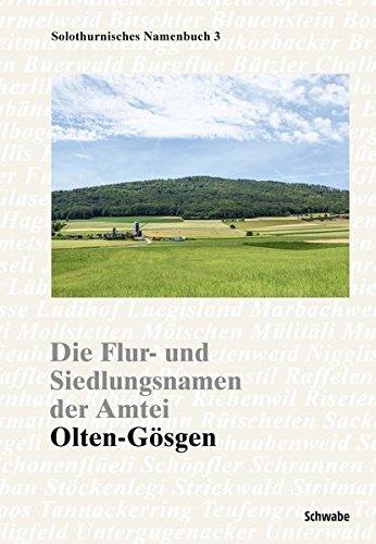 Die Flur- und Siedlungsnamen der Amtei Olten-Gösgen: Jacqueline Reber