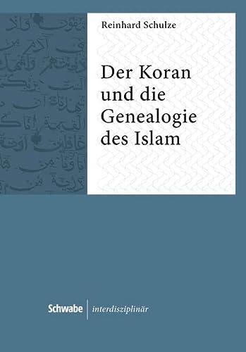 Der Koran und die Genealogie des Islam: Reinhard Schulze