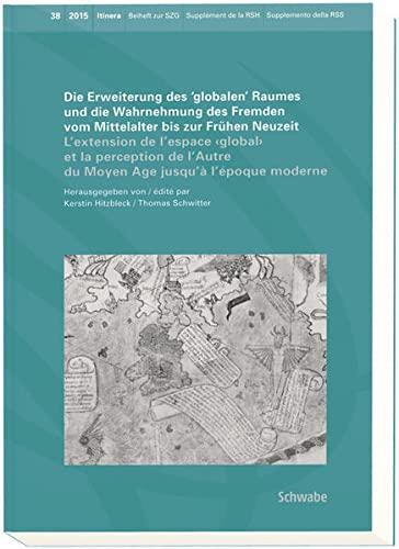 """Die Erweiterung des """"globalen"""" Raumes und die Wahrnehmung des Fremden vom Mittelalter bis..."""