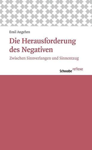 Die Herausforderung des Negativen: Angehrn, Emil