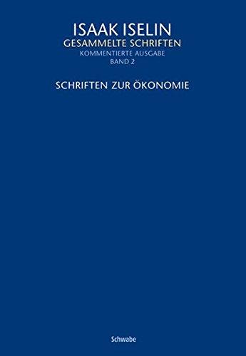 Gesammelte Schriften, Kommentierte Ausgabe Schriften zur Ökonomie: Isaak Iselin
