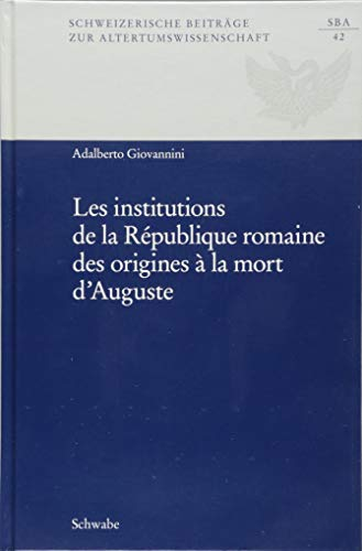 9783796534584: Les Institutions De La Republique Romaine Des Origines a La Mort D'auguste