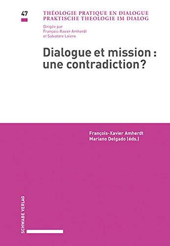 Dialogue et mission : une contradiction?: François-Xavier Amherdt
