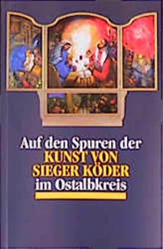 9783796609848: Auf den Spuren der Kunst von Sieger Köder im Ostalbkreis.