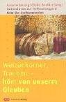 9783796611605: Weizenkörner, Trauben - hört von unserem Glauben: Gottesdienste zur Vorbereitung und Feier der Erstkommunion