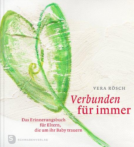 9783796615580: Verbunden f�r immer: Das Erinnerungsbuch f�r Eltern, die um ihr Baby trauern