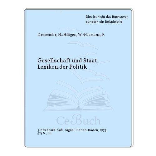 Gesellschaft und Staat. Lexikon der Politik - Neumann, Franz / Hilligen, Wolfgang Drechsler, Hanno