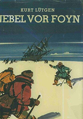 9783797100948: Nebel vor Foyn: Menschen im Bannkreis d. Antarktis