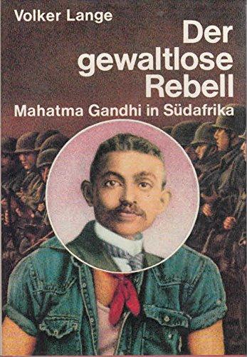 9783797102522: Der gewaltlose Rebell. Mahatma Gandhi in Südafrika