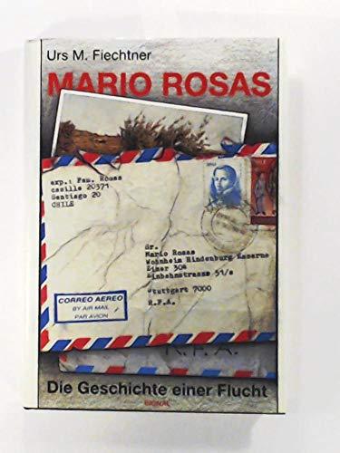 9783797102577: Mario Rosas. Die Geschichte einer Flucht