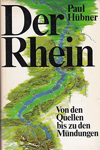 Der Rhein : von den Quellen bis zu d. Mündungen. Paul Hübner. Mit 18 Kt., gezeichnet von August Wolf. Rheinkt. von Merian, 1654 - Hübner, Paul (Verfasser)