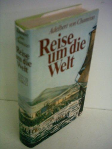 Reise um die Welt (German Edition): Chamisso, Adelbert Von