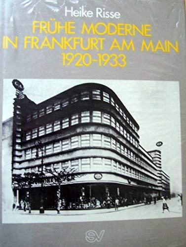 9783797304223: Frühe Moderne in Frankfurt am Main 1920-1933: Architektur der zwanziger Jahre in Frankfurt a. M. : Traditionalismus, Expressionismus, neue ... zur Stadtentwicklung) (German Edition)