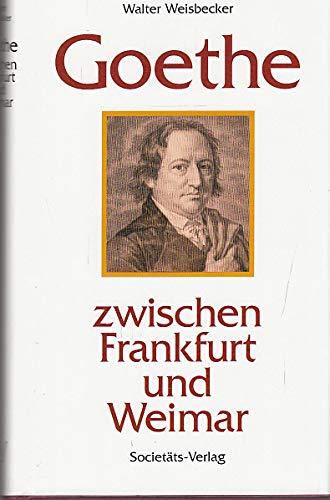 Goethe zwischen Frankfurt und Weimar: Societats-Verlag