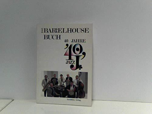 9783797305428: Das Barrelhause Buch: 40 Jahre Jazz