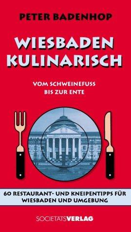 9783797308122: Wiesbaden kulinarisch. 60 Restaurant- und Kneipentipps für Wiesbaden und Umgebung.