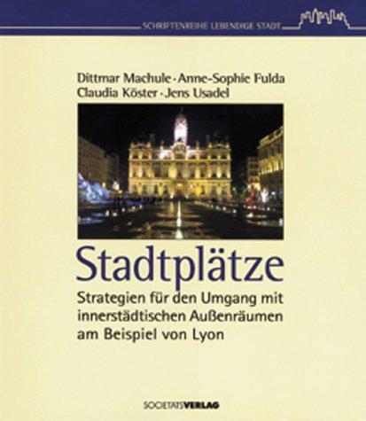 Stadtplätze. Strategien für den Umgang mit innerstädtischen: Machule, Dittmar; Fulda,