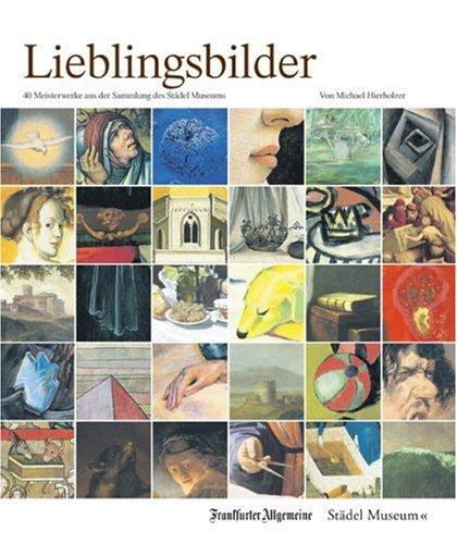 Lieblingsbilder: 40 Meisterwerke aus der Sammlung des: Michael Hierholzer