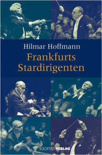 9783797310699: Frankfurts Stardirigenten: Erinnerungen