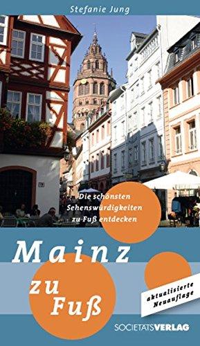 9783797310750: Mainz zu Fuß: Die schönsten Sehenswürdigkeiten zu Fuß entdecken