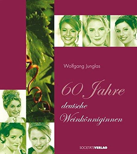 9783797310996: 60 Jahre deutsche Weinköniginnen