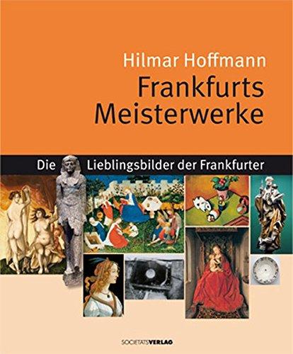 9783797312167: Frankfurts Meisterwerke: Die Lieblingsbilder der Frankfurter