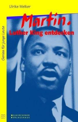 Martin Luther King entdecken - Welker, Ulrike
