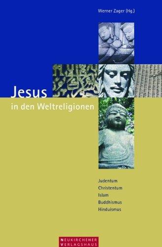 9783797500694: Jesus in den Weltreligionen: Judentum - Christentum - Islam - Buddhismus - Hinduismus