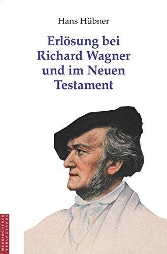 9783797502056: Erlösung bei Richard Wagner und im Neuen Testament