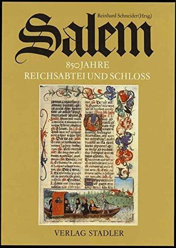 Salem. 850 Jahre Reichsabtei und Schloss.: Schneider, Reinhard (Hrsg.)