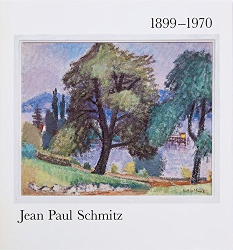 9783797702043: Jean Paul Schmitz, 1899-1970: Betrachtung zu Künstler und Werk (German Edition)